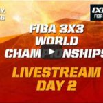 fiba-3x3-world-champinships-day2-livestreaming